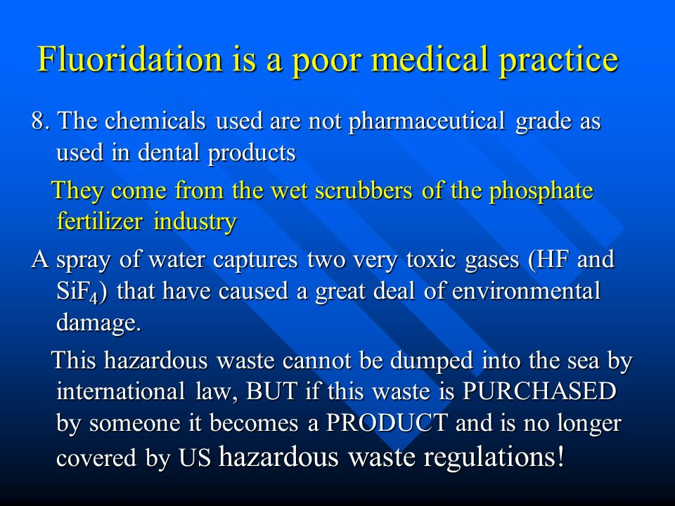 Fluoridation is a poor medical practice