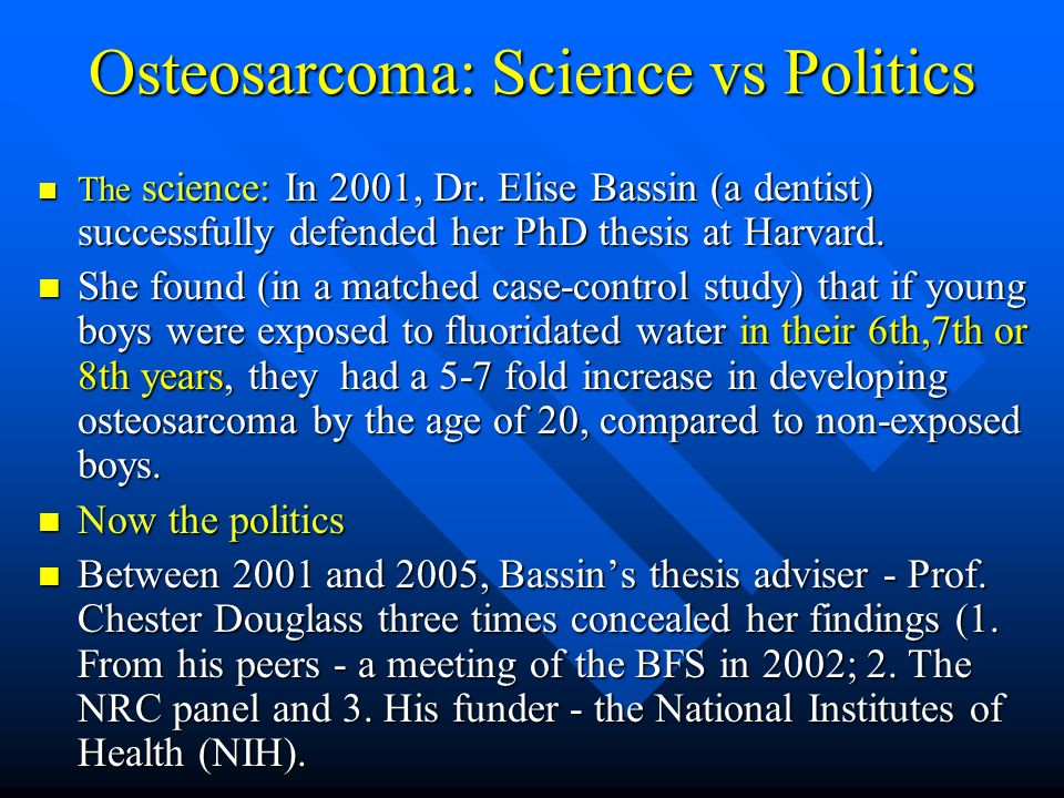 Osteosarcoma: Science vs Politics