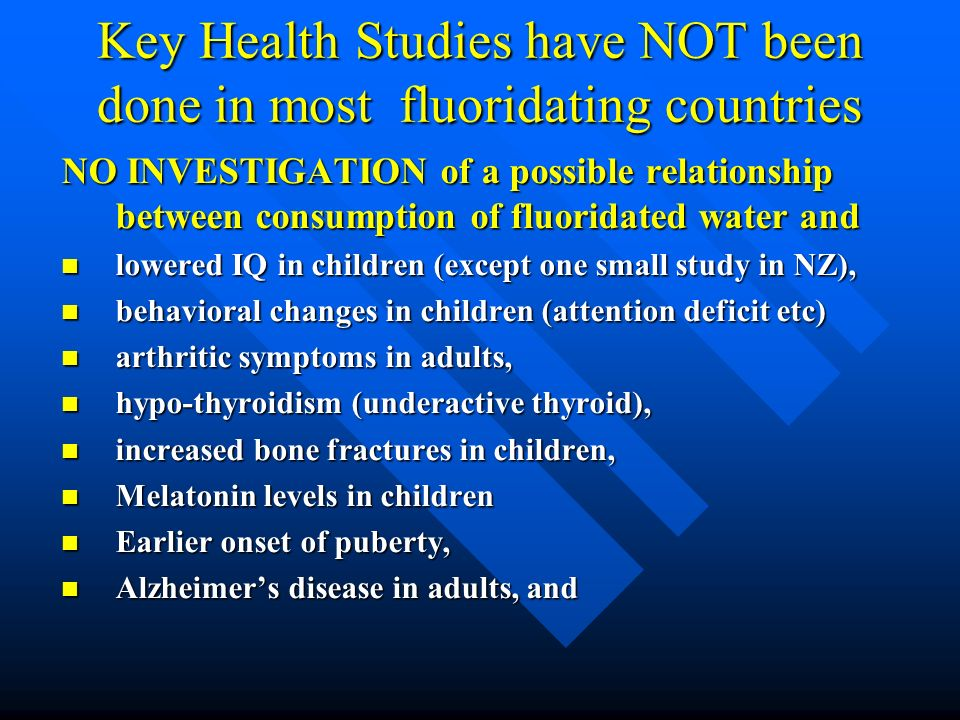 Key Health Studies have NOT been done in most fluoridating countries