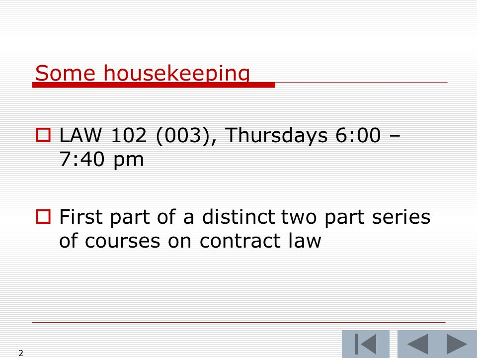 Some housekeeping LAW 102 (003), Thursdays 6:00 – 7:40 pm