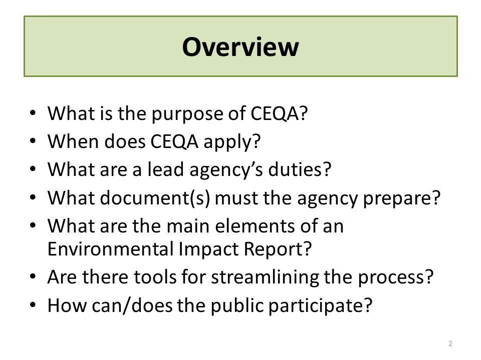 Overview What is the purpose of CEQA When does CEQA apply
