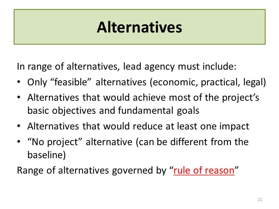 Alternatives In range of alternatives, lead agency must include: