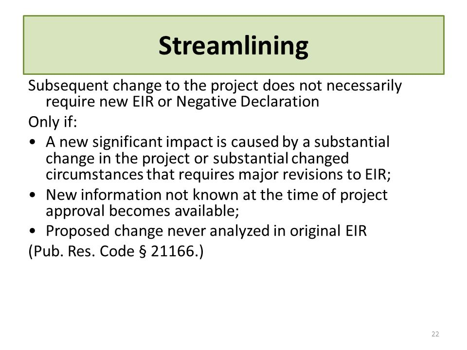 Streamlining Subsequent change to the project does not necessarily require new EIR or Negative Declaration.
