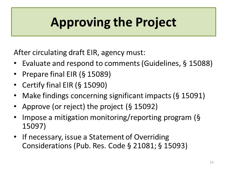Approving the Project After circulating draft EIR, agency must: