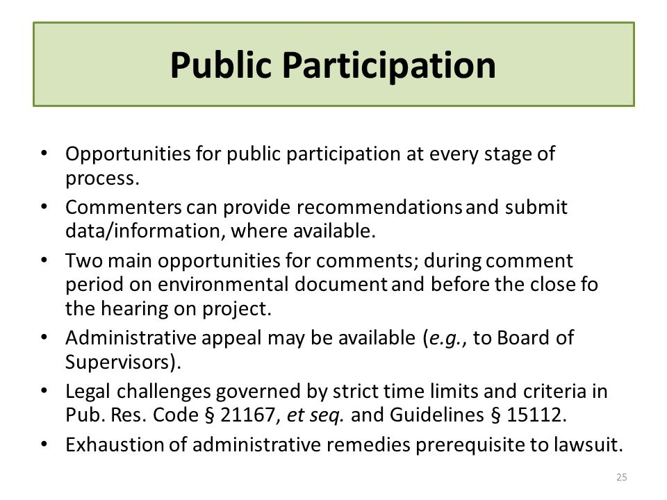 Public Participation Opportunities for public participation at every stage of process.