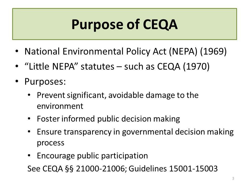 Purpose of CEQA National Environmental Policy Act (NEPA) (1969)