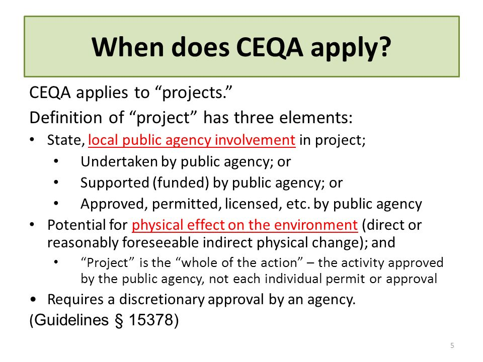 When does CEQA apply CEQA applies to projects.