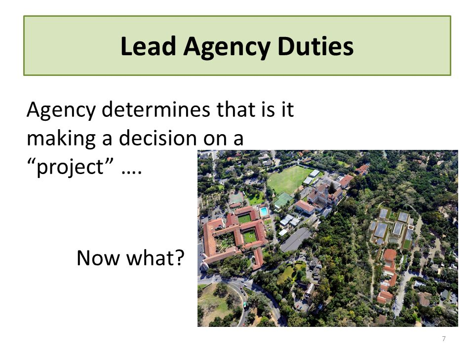 Lead Agency Duties Agency determines that is it making a decision on a project …. Now what