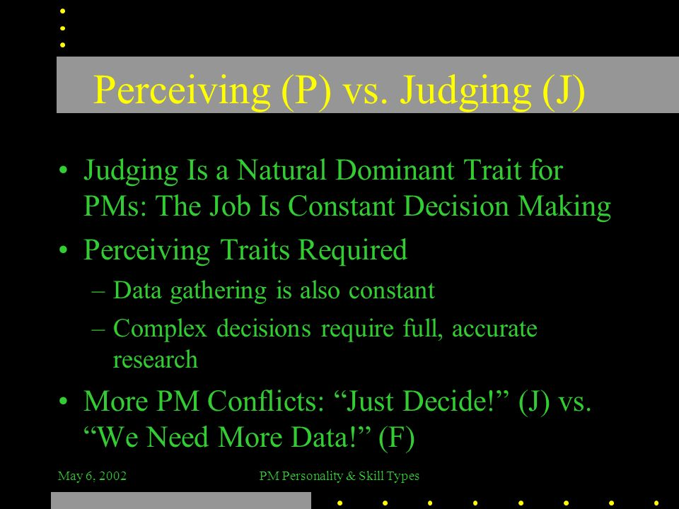 Perceiving (P) vs. Judging (J)
