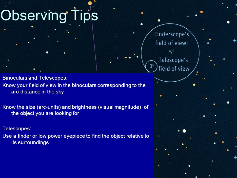 Observing Tips Binoculars and Telescopes: