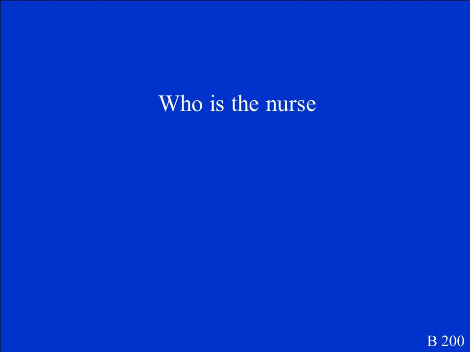 Who is the nurse B 200