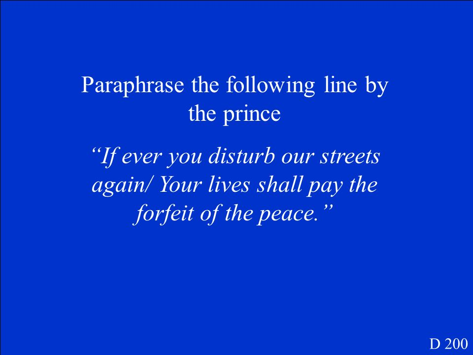 Paraphrase the following line by the prince
