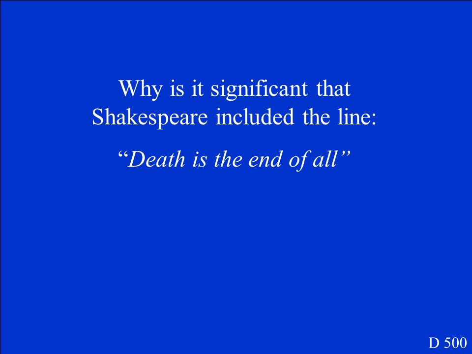 Why is it significant that Shakespeare included the line: