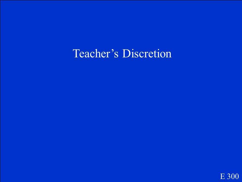 Teacher's Discretion E 300