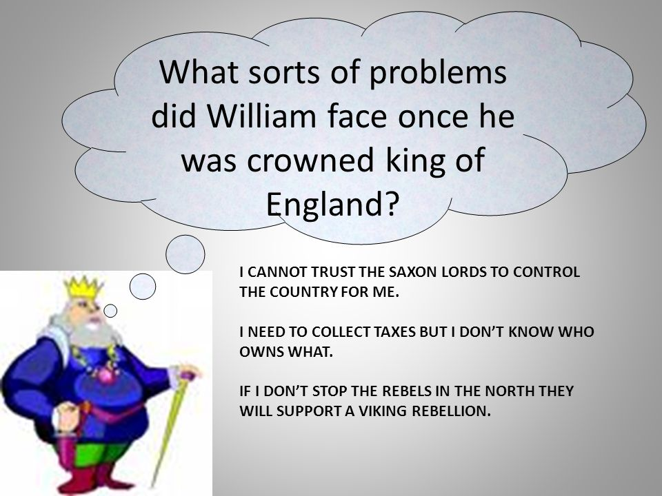 What sorts of problems did William face once he was crowned king of England