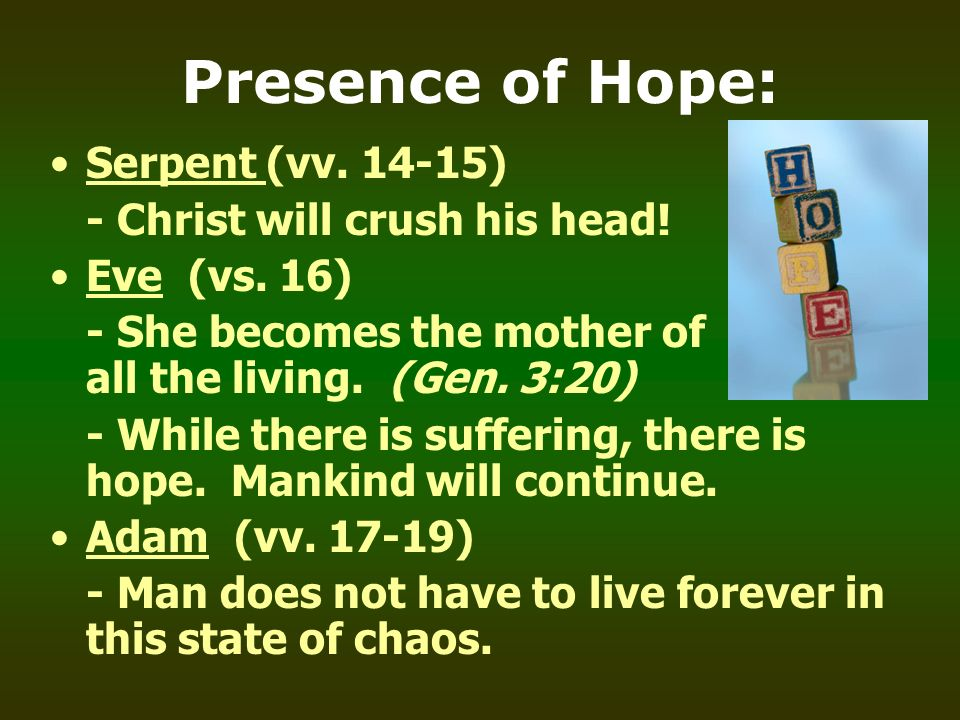 Presence of Hope: Serpent (vv. 14-15) - Christ will crush his head!
