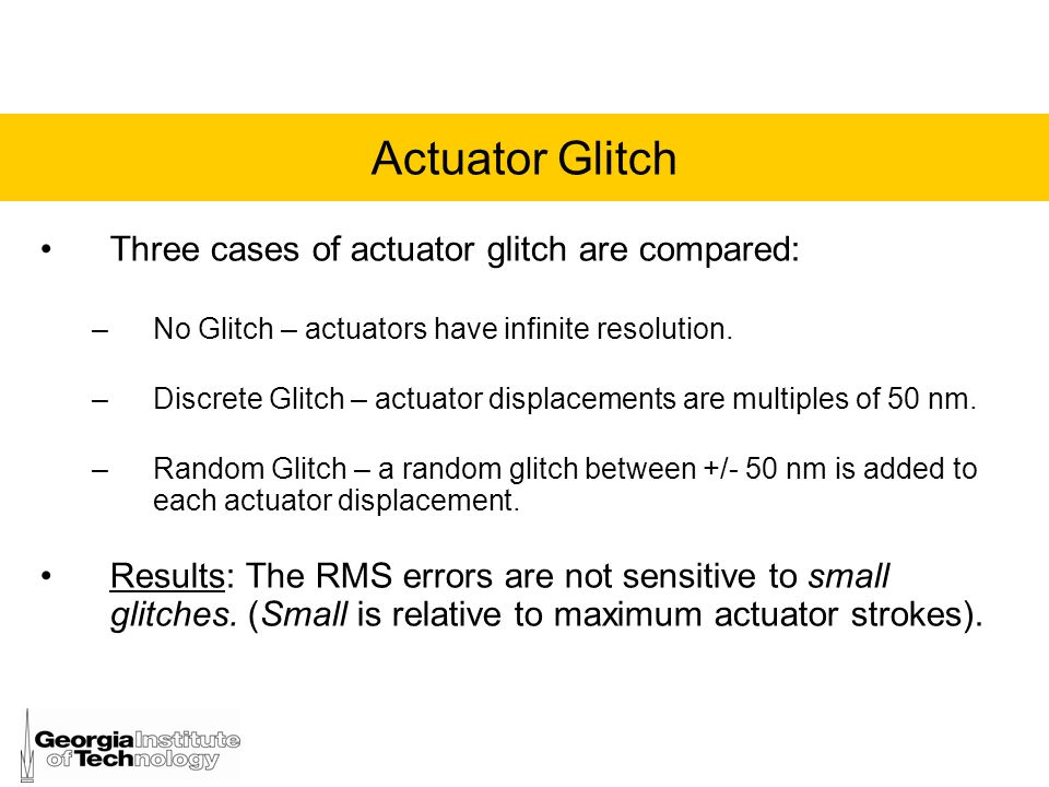 Actuator Glitch Three cases of actuator glitch are compared: