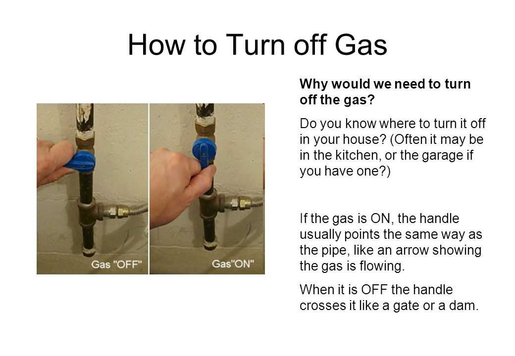 How to Turn off Gas Why would we need to turn off the gas