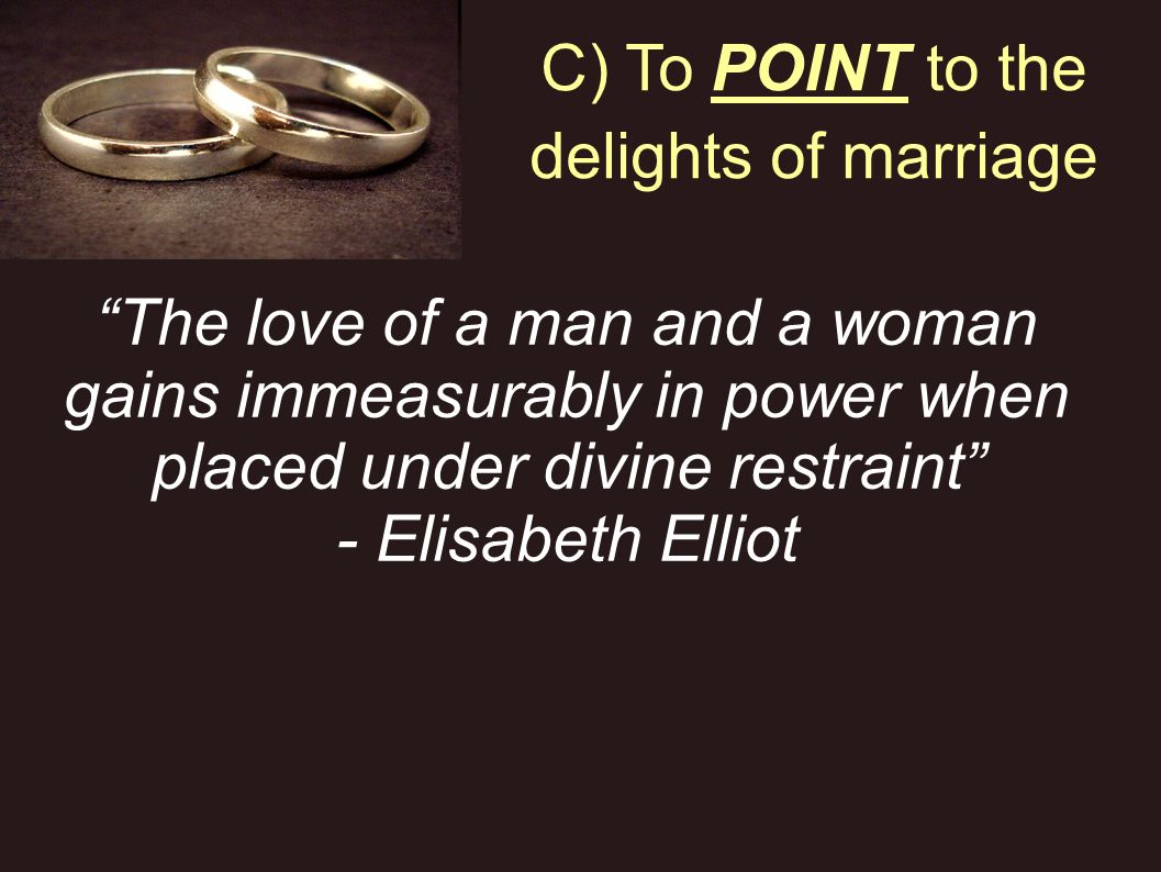 C) To POINT to the delights of marriage
