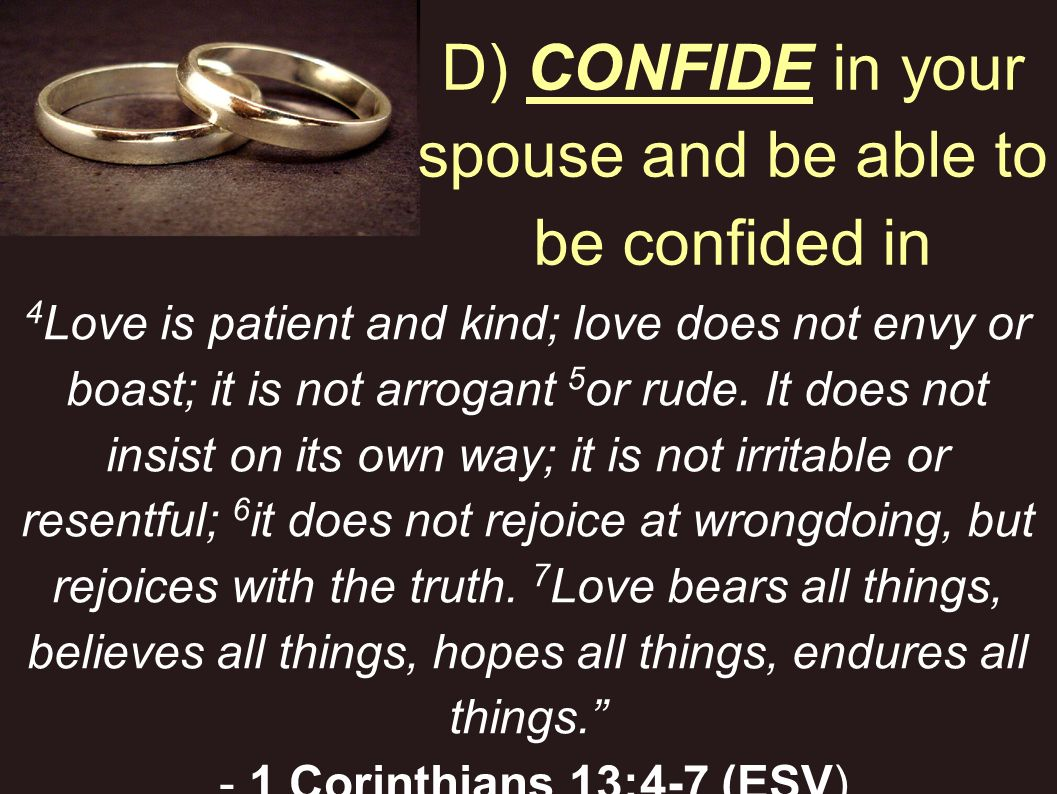 D) CONFIDE in your spouse and be able to be confided in
