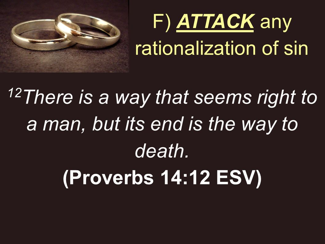 F) ATTACK any rationalization of sin