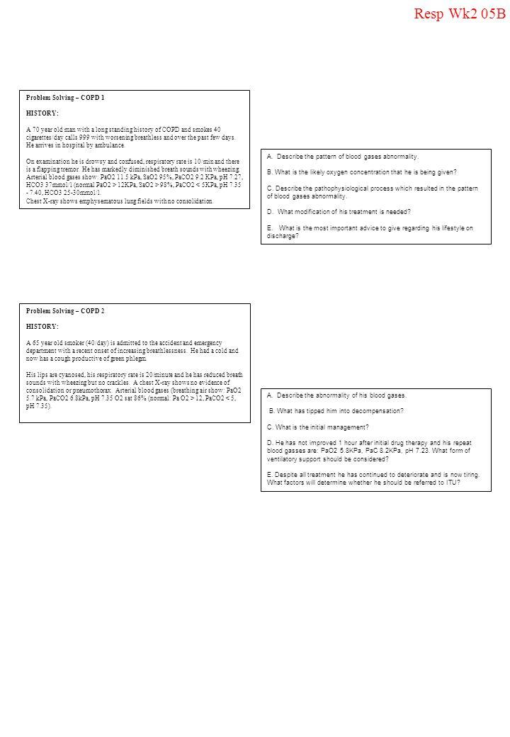 Resp Wk2 05B Problem Solving – COPD 1 HISTORY: