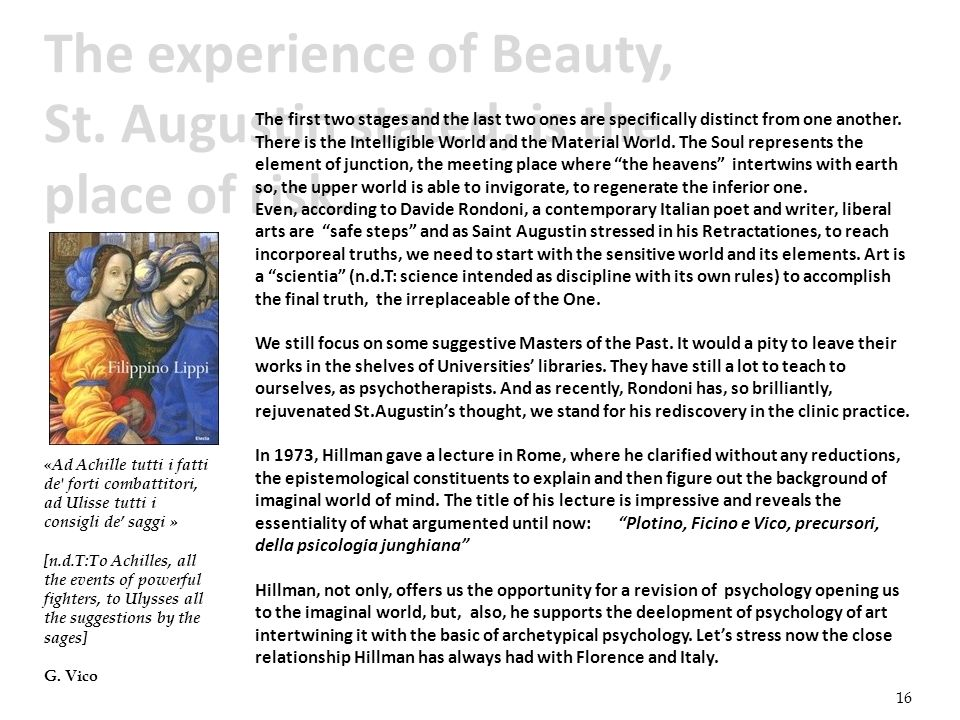 The experience of Beauty, St. Augustin stated, is the place of risk.
