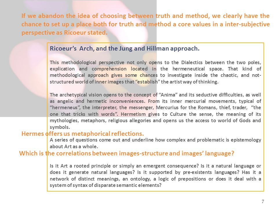 Ricoeur's Arch, and the Jung and Hillman approach.