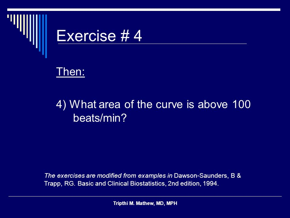 Exercise # 4 Then: 4) What area of the curve is above 100 beats/min
