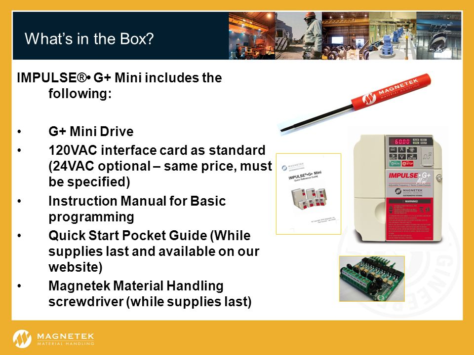 What's in the Box IMPULSE®• G+ Mini includes the following: