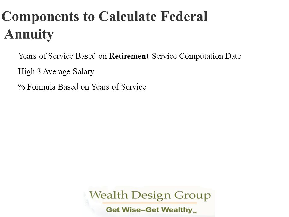 Components to Calculate Federal Annuity