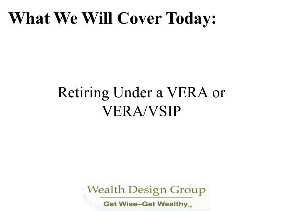 Retiring Under a VERA or