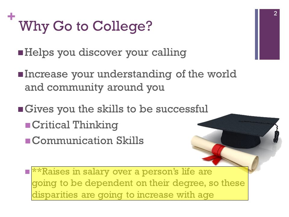 Why Go to College Helps you discover your calling