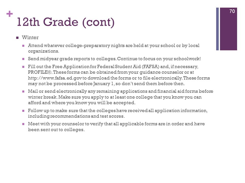 12th Grade (cont) Winter. Attend whatever college-preparatory nights are held at your school or by local organizations.