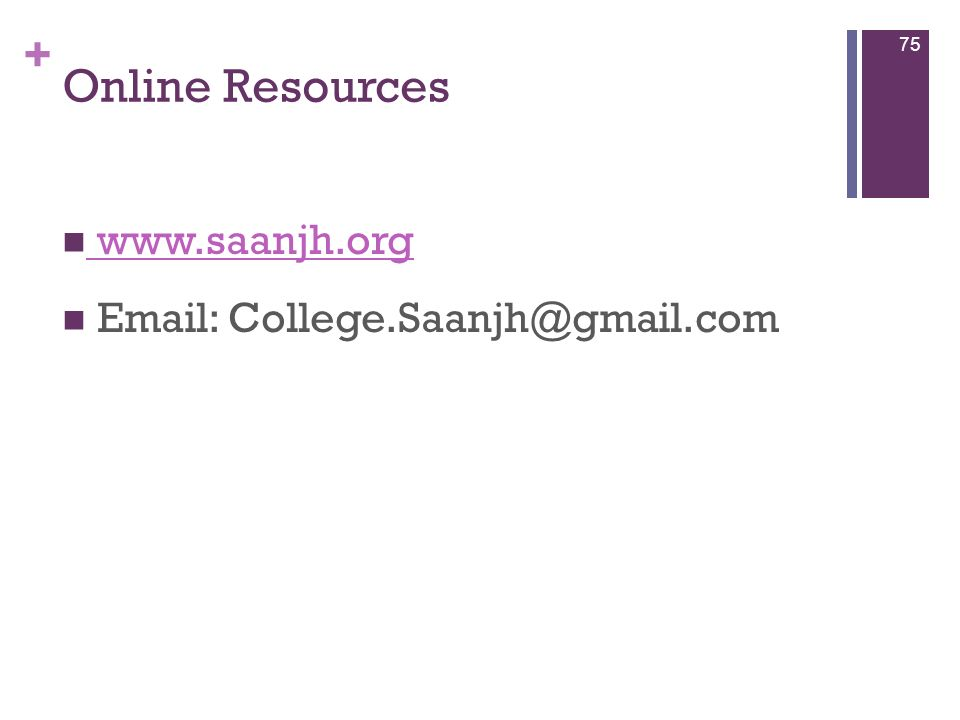 Online Resources www.saanjh.org Email: College.Saanjh@gmail.com