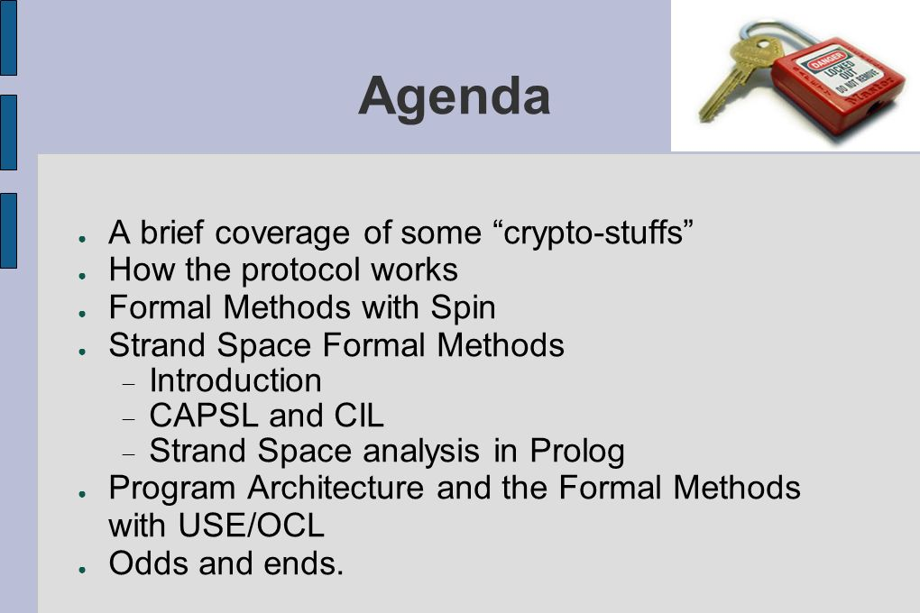 Agenda A brief coverage of some crypto-stuffs How the protocol works