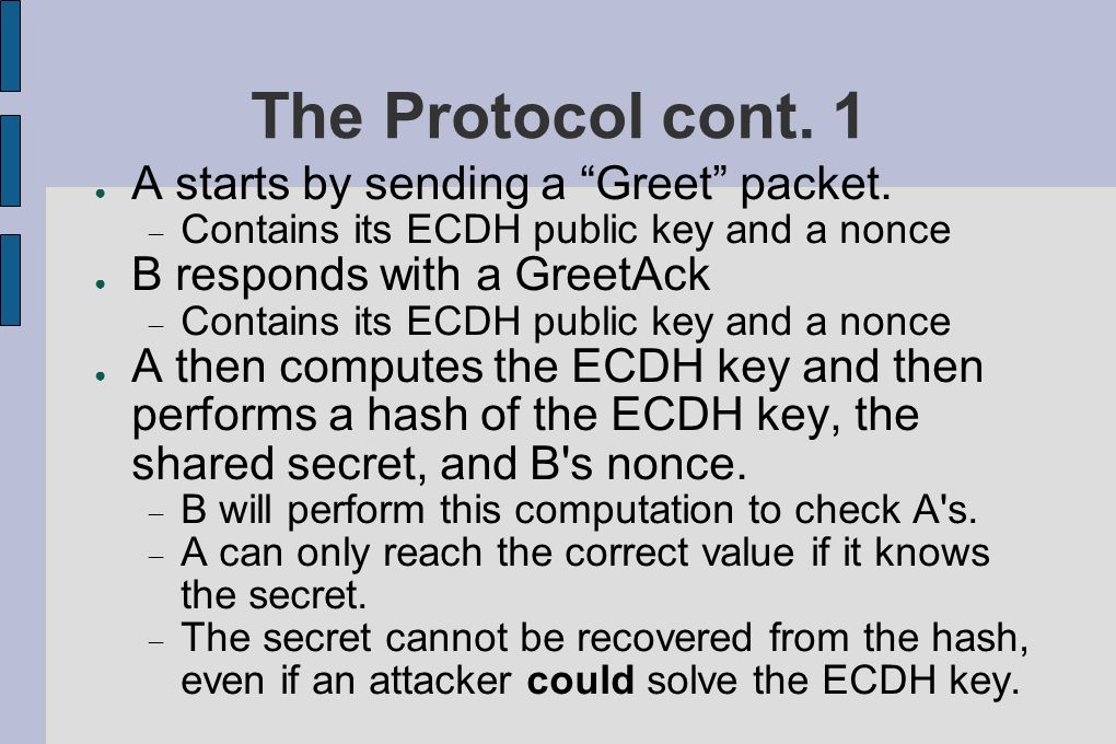 The Protocol cont. 1 A starts by sending a Greet packet.