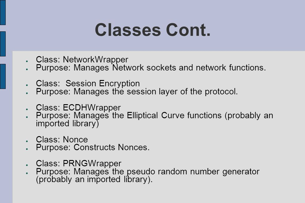 Classes Cont. Class: NetworkWrapper