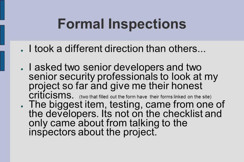 Formal Inspections I took a different direction than others...