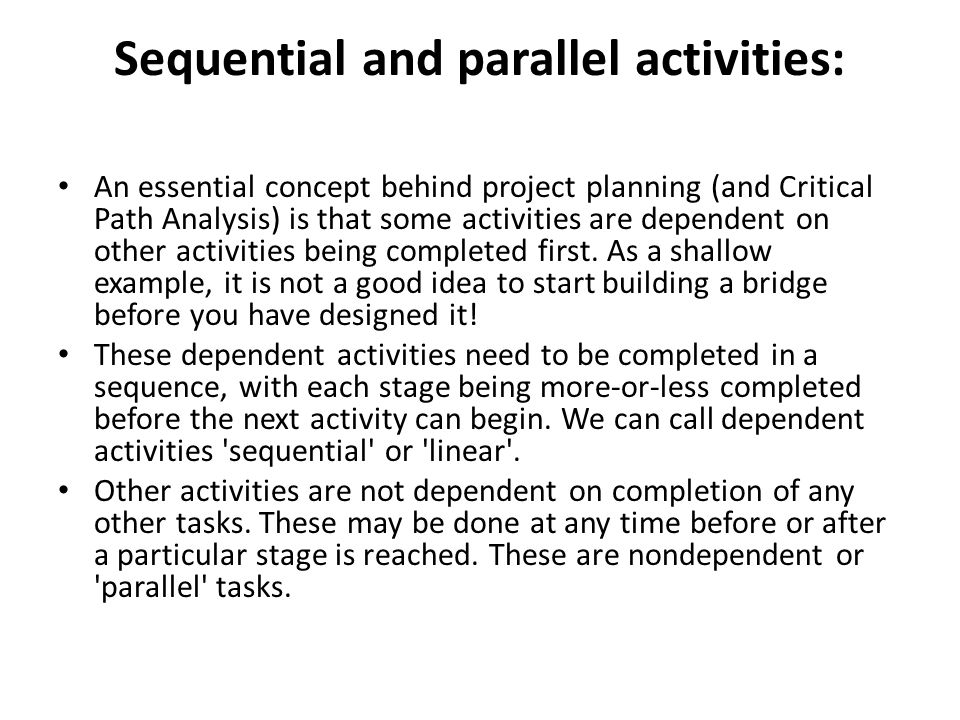Sequential and parallel activities: