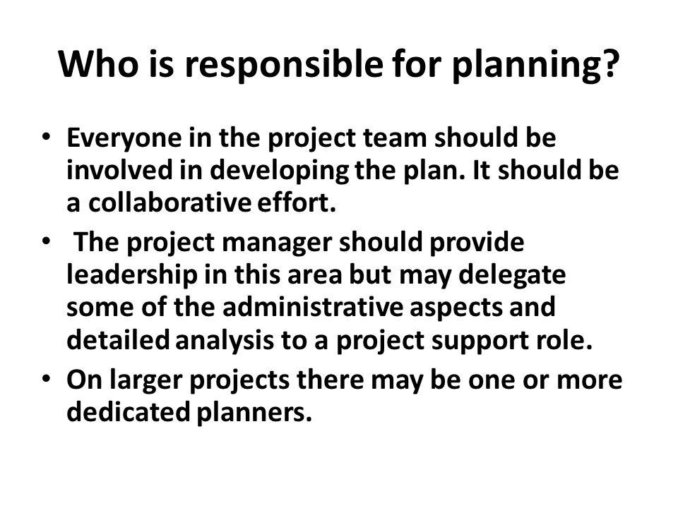 Who is responsible for planning