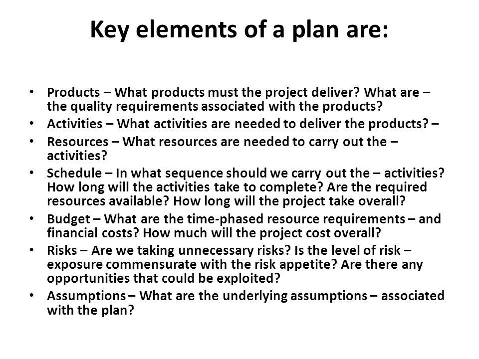 Key elements of a plan are:
