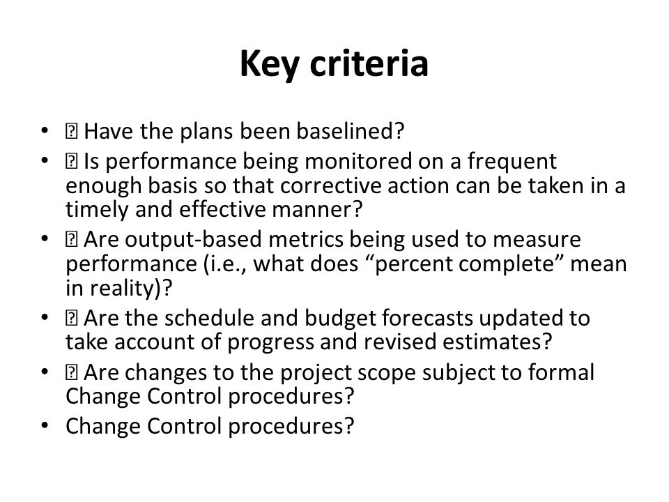 Key criteria  Have the plans been baselined