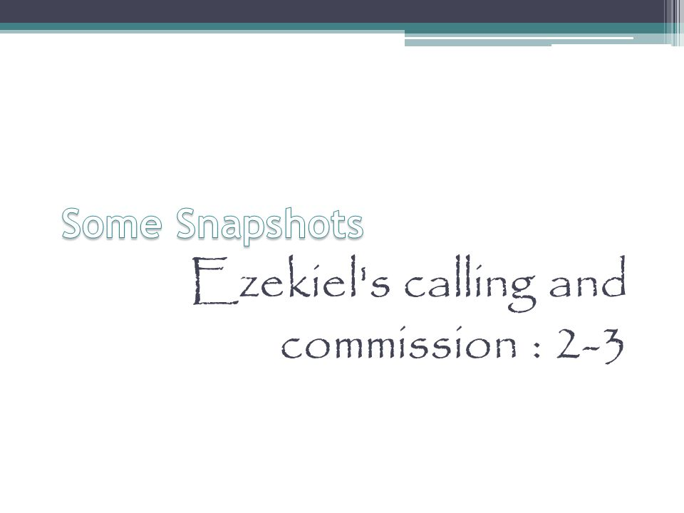 Ezekiel s calling and commission : 2-3