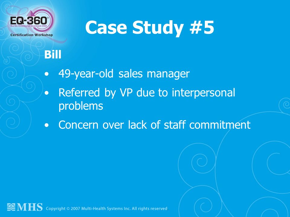 Case Study #5 Bill 49-year-old sales manager