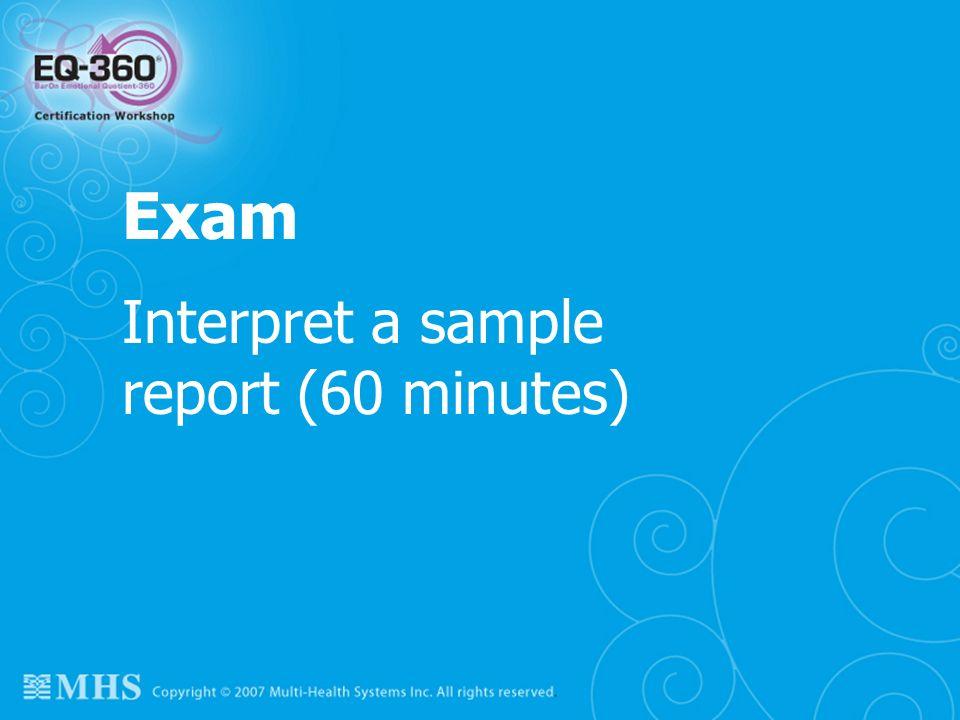 Interpret a sample report (60 minutes)