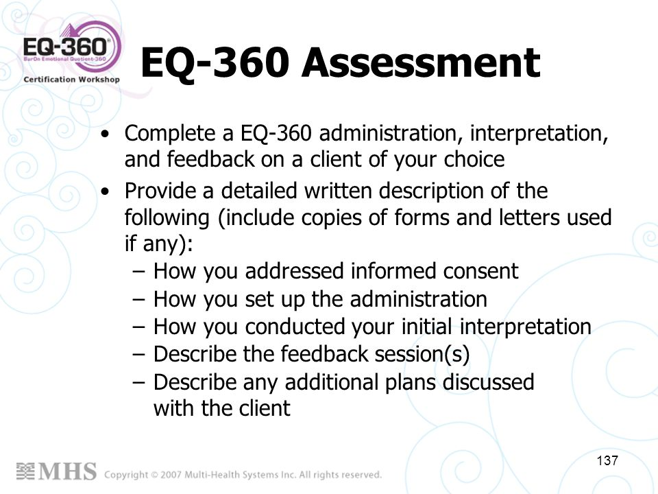 EQ-360 Assessment Complete a EQ-360 administration, interpretation, and feedback on a client of your choice.
