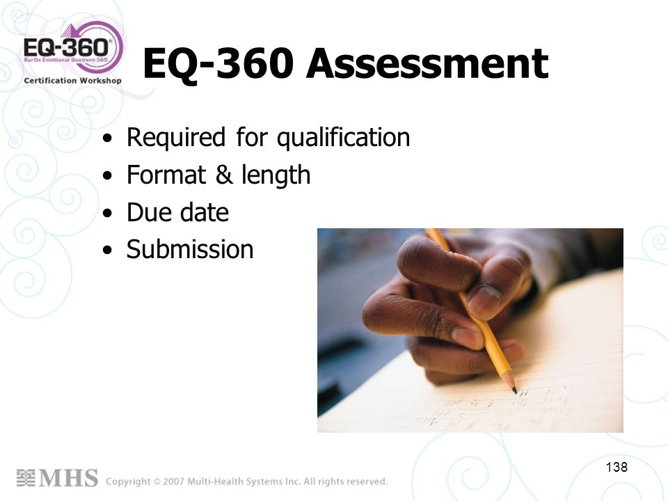 EQ-360 Assessment Required for qualification Format & length Due date