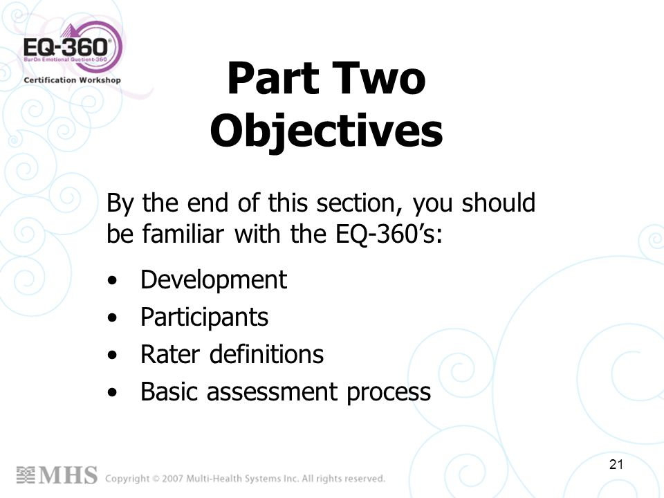 Part Two Objectives By the end of this section, you should be familiar with the EQ-360's: Development.