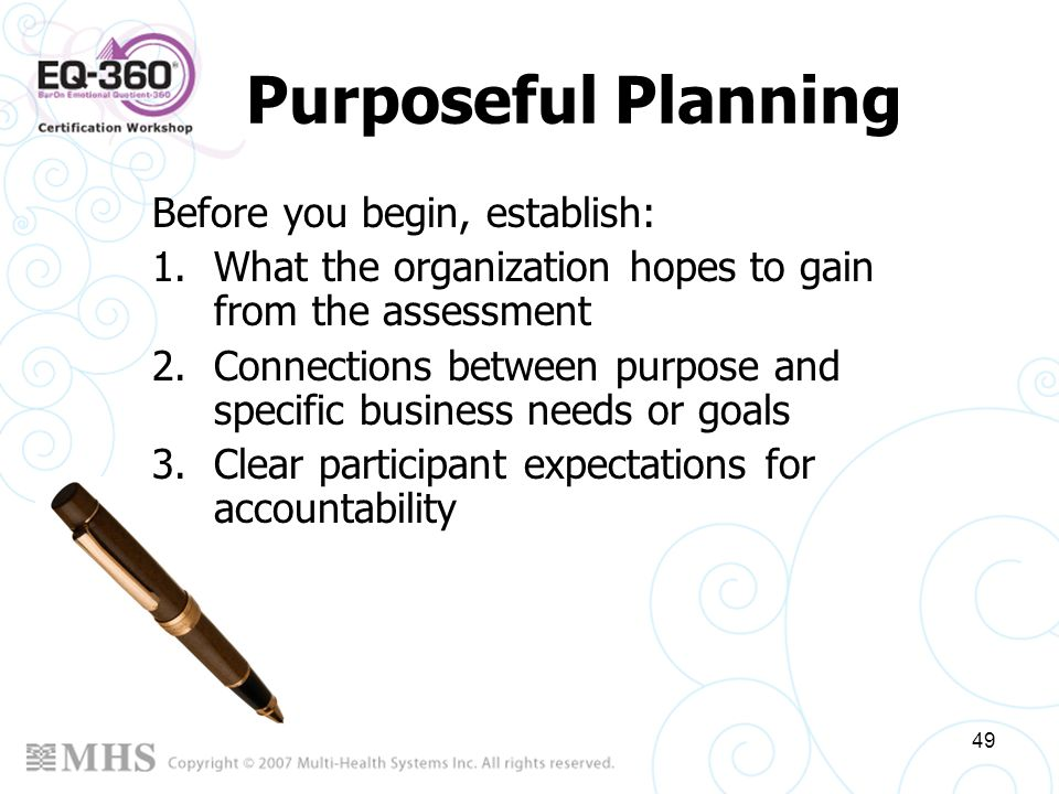 Purposeful Planning Before you begin, establish:
